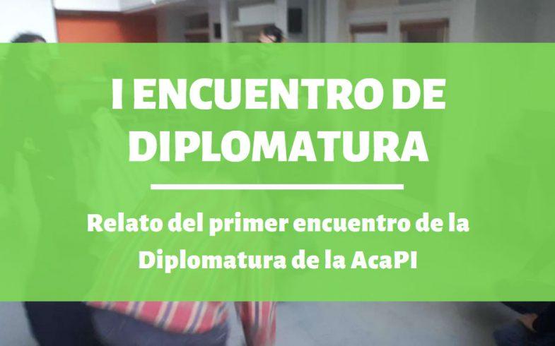 Relato Del Primer Encuentro De La Diplomatura De La AcaPI