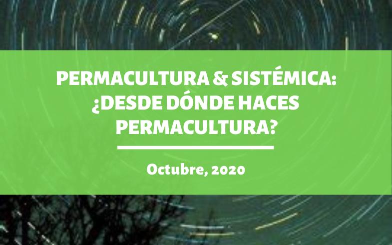 PERMACULTURA & SISTÉMICA: ¿Desde dónde estás haciendo Permacultura?